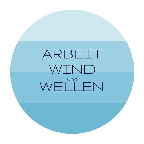 Arbeit, Wind und Wellen
